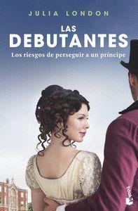 LAS DEBUTANTES 2. LOS RIESGOS DE PERSEGUIR A UN PRINCIPE