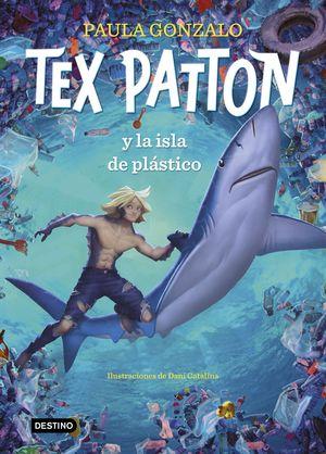 TEX PATTON Y LA ISLA DE PLASTICO