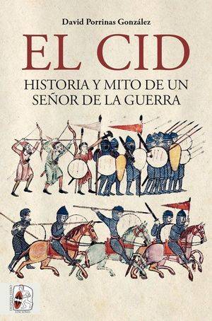 EL CID HISTORIA Y MITO DE UN SEÑOR DE LA GUERRA