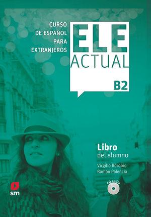 ELE ACTUAL B2. LIBRO DEL ALUMNO 2019