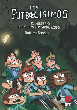 LOS FUTBOLISIMOS 16. EL MISTERIO DEL ULTIMO HOMBRE LOBO
