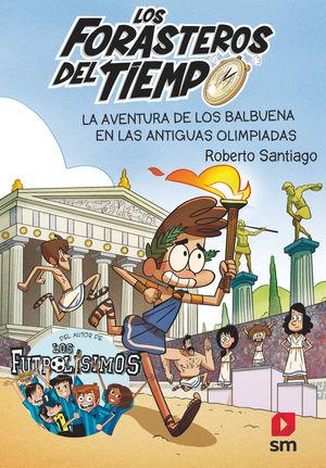 FORASTEROS DEL TIEMPO 8. LA AVENTURA DE LOS BALBUENA EN LAS ANTIGUAS OLIMPIADAS