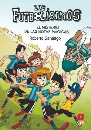FUTBOLISIMOS 17. EL MISTERIO DE LAS BOTAS MAGICAS