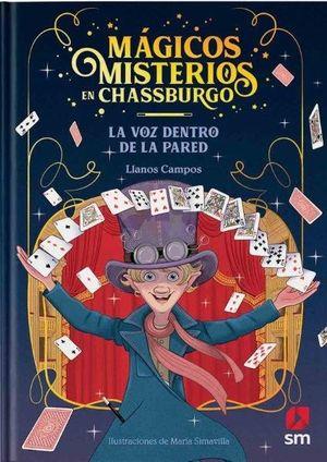 MAGICOS MISTERIOS EN CHASSBURGO 1. LA VOZ DETRAS DE LA PARED