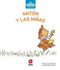 PRIMEROS CUENTOS ANTON Y LAS NIÑAS