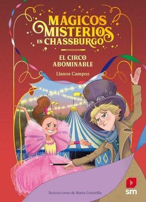 MAGICOS MISTERIOS DE CHASSBURGO 2. EL CIRCO ABOMINABLE