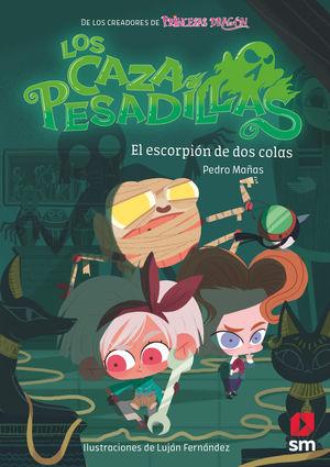LOS CAZA PESADILLAS 3. EL ESCORPION DE DOS COLAS
