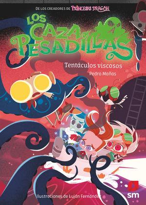 LOS CAZADORES DE PESADILLAS 4. TENTACULOS VISCOSOS