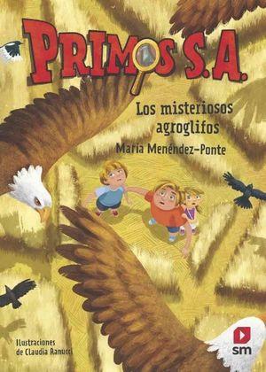PRIMOS S.A. 6. LOS MISTERIOSOS AGROGLIFOS