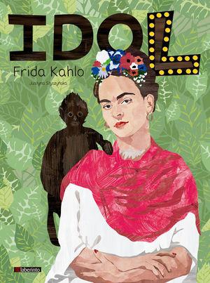 IDOL 1. FRIDA KAHLO