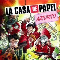 LA CASA DE PAPEL. ARTURITO