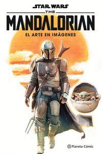 STAR WARS THE MANDALORIAN. EL ARTE EN IMAGENES