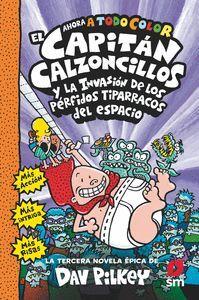 EL CAPITAN CALZONCILLOS 3. Y LOS PERFIDOS TIPARRACOS DEL ESPACIO
