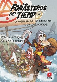 FORASTEROS DEL TIEMPO 11. AVENTURA DE LOS BALBUENA CON LOS VIKINGOS