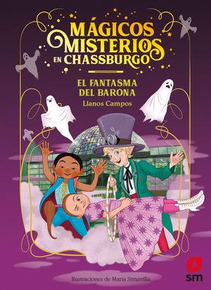 MAGICOS MISTERIOS EN CHASSBURGO 4. EL FANTASMA DEL BARONA