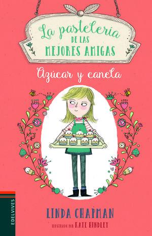 LA PASTELERIA DE LAS MEJORES AMIGAS 1. AZUCAR Y CANELA