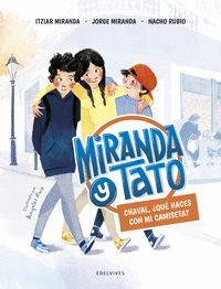 MIRANDA Y TATO 1. CHAVAL QUE HACES CON MI CAMISETA