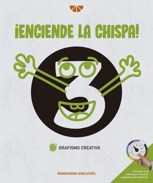 GRAFISMO CREATIVO 3. ENCIENDE LA CHISPA