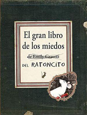 EL GRAN LIBRO DE LOS MIEDOS DE RATONCITO