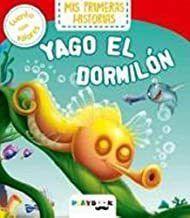 MIS PRIMERAS HISTORIAS. YAGO EL DORMILON