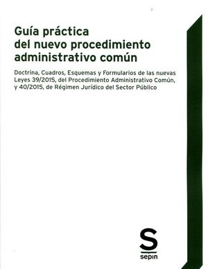 GUIA PRACTICA DEL NUEVO PROCEDIMIENTO ADMINISTRATIVO COMUN