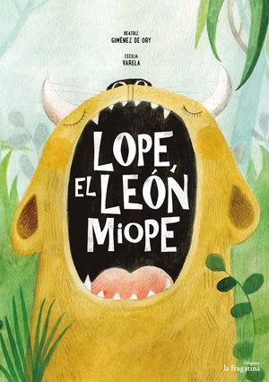 LOPE, EL LEON MIOPE