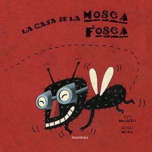 LA CASA DE LA MOSCA FOSCA (CATALAN)