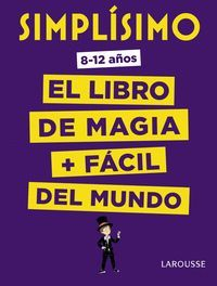 SIMPLÍSIMO. EL LIBRO DE MAGIA MÁS FÁCIL DEL MUNDO