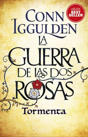 LA GUERRA DE LAS DOS ROSAS 1. TORMENTA
