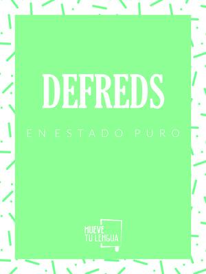 DEFREDS EN ESTADO PURO