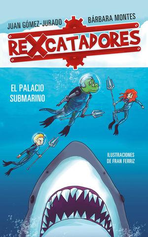 REXCATADORES 3. REXCATADORES Y EL PALACIO SUBMARINO