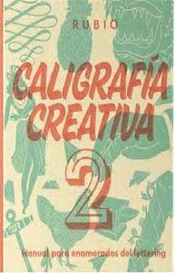 CALIGRAFIA CREATIVA 2 MANUAL PARA ENAMORADOS DEL LETTERING