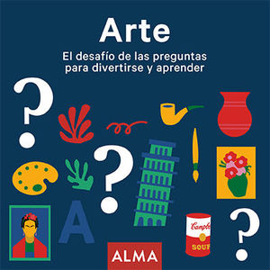ARTE. EL DESAFIO DE LAS PREGUNTAS PARA DIVERTIRSE Y APRENDER