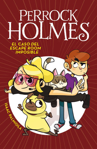 PERROCK HOLMES 9. EL CASO DEL ESCAPE ROOM IMPOSIBLE