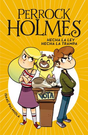 PERROCK HOLMES 10. HECHA LA LEY, HECHA LA TRAMPA