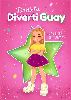 DANIELA DIVERTIGUAY 1. UNA FIESTA DE PIJAMAS