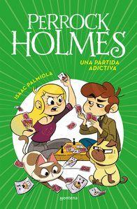 PERROCK HOLMES 12. UNA PARTIDA ADICTIVA