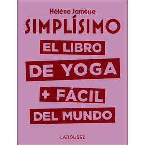 SIMPLISIMO. EL LIBRO DE YOGA + FACIL DEL MUNDO