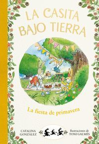 CASITA BAJO TIERRA 2. LA FIESTA DE PRIMAVERA