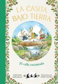 LA CASITA BAJO TIERRA 3. EL VALLE ENCANTADO