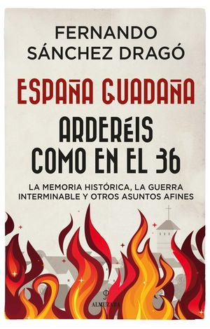 ESPAÑA GUADAÑA ARDERIS COMO EN EL 36
