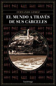 EL MUNDO A TRAVES DE SUS CARCELES