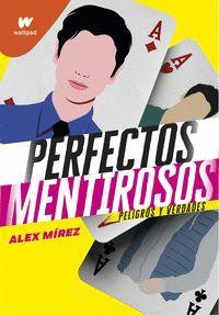 PERFECTOS MENTIROSOS 2. PELIGROS Y VERDADES