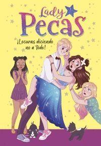SERIE LADY PECAS 5. LOCURAS DICIENDO NO A TODO