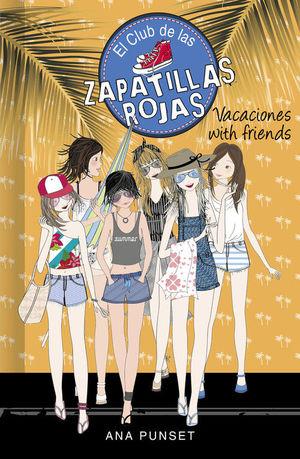 EL CLUB DE LAS ZAPATILLAS ROJAS 19. VACACIONES WITH FRIENDS