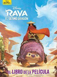 RAYA Y EL ULTIMO DRAGON. EL LIBRO DE LA PELICULA