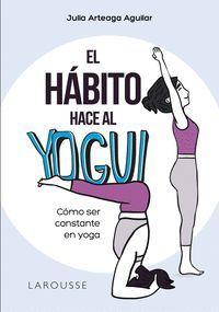 EL HÁABITO HACE AL YOGUI