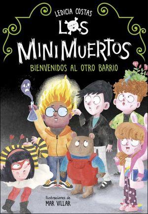 LOS MINIMUERTOS 1. BIENVENIDOS AL OTRO BARRIO