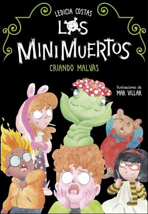 LOS MINIMUERTOS 2. CRIANDO MALVAS