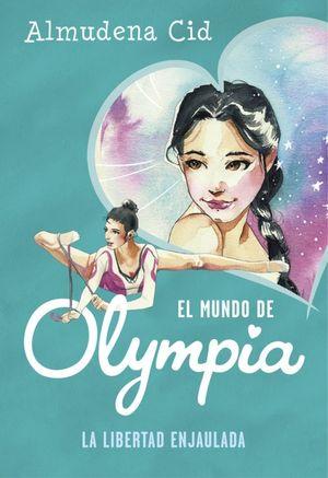 OLYMPIA 2 LA LIBERTAD ENJAULADA